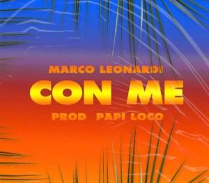 Marco Leonardi, Con Te è la sua prima canzone – testo e audio Spotify