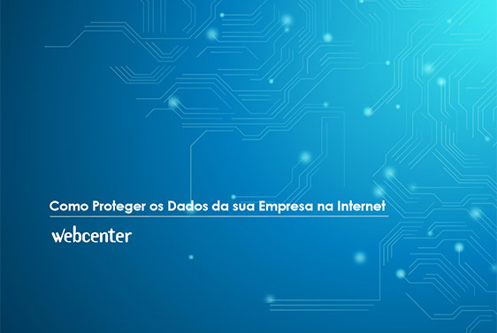 e-book Como proteger os dados da sua empresa na internet