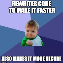 Rewrites code to make it faster; furthermore makes it more secure