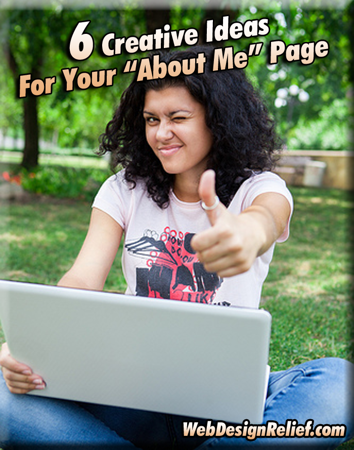 "6 Creative Ideas For Your ""About Me"" Page"