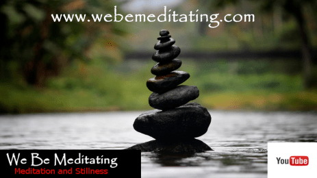 We Be Meditating You Tube Channel
