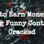 Earn money by writing funny content Cracked
