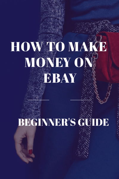 ae745a26 How to Make Money on Ebay - Step-by-step Guide