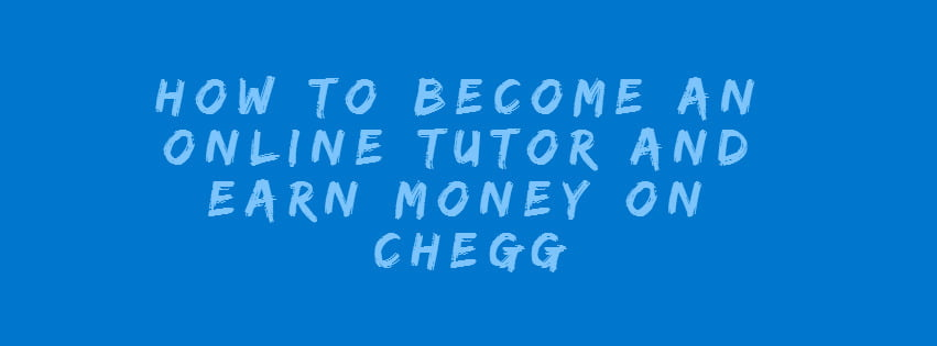 How to become an online tutor and earn money on Chegg