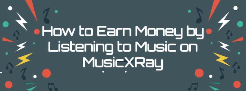 How to earn money by listening to music on MusicXray