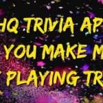 make money playing HQ trivia