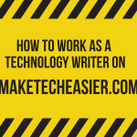 Work as Technology Writer on MakeTechEasier