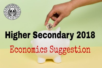 West Bengal Higher Secondary 2018 Economics Suggestion