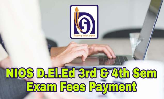 NIOS DElEd 3rd & 4th Semesters Exam Fees Payment for December 2018 Exam 1