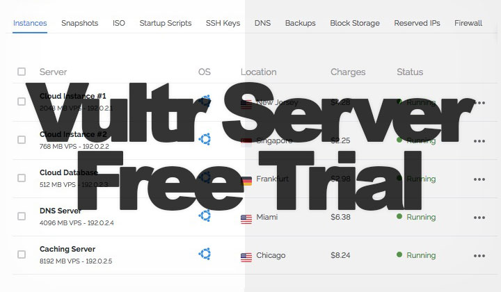 Vultr Free Trial Guide: Working Method to Try Vultr Free