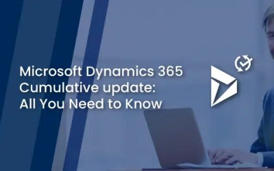 Microsoft Dynamics 365 Cumulative update: All You Need to Know