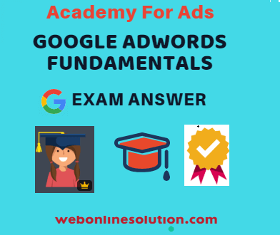 Google Adwords Fundamentals Certification Exam Answer