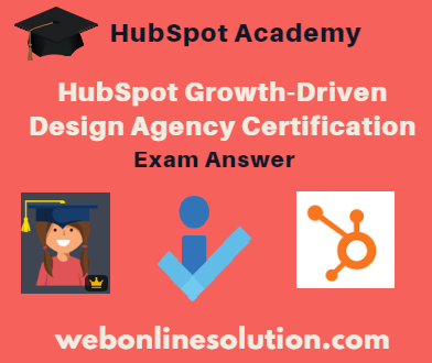 HubSpot Growth-Driven Design Agency Certification Exam Answer Sheet