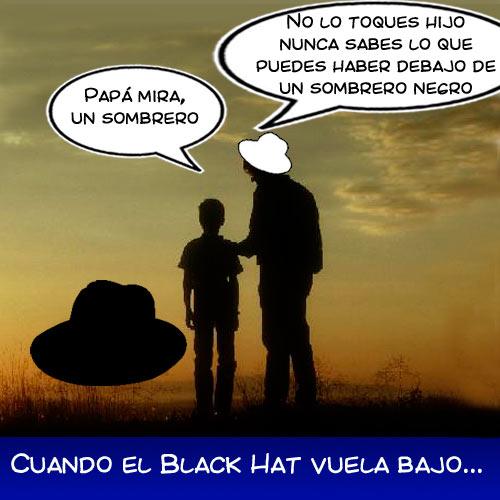 Humor - Cuando el Black Hat vuela bajo...