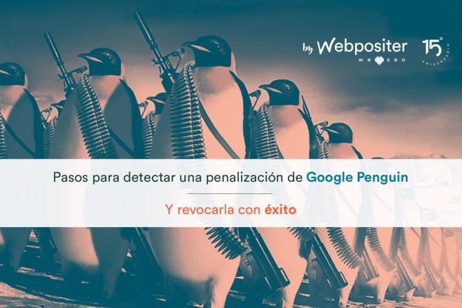 Pasos para detectar una penalización de Google Penguin y cómo revocarla