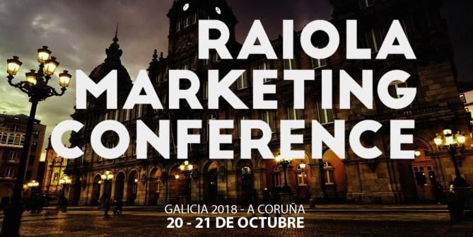 Evento en Galicia Raiola Marketing Conference 2018