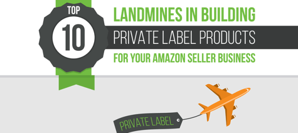 Top 10 Private Label Landmines for Amazon Sellers
