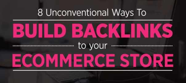 8 Unconventional Ways to Build Links to Your Online Store