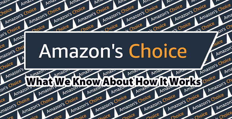 How Can Sellers Get To Be Amazon's Choice?