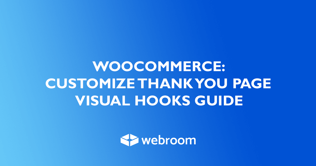 woocommerce customize thank you page visual hooks guide