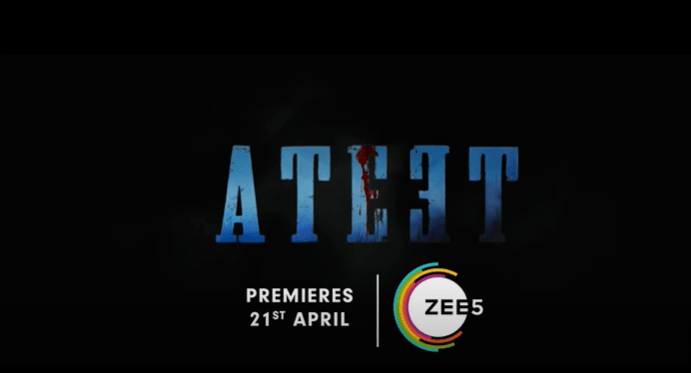 Zee5 Ateet Film Review, Cast, Trailer, Story, Plot