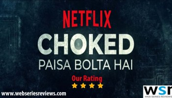 Choked Paisa Bolta Hai Review