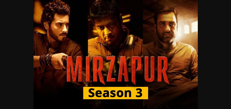 Mirzapur Season 3 Web Series Release Date, Cast, Trailer, Plot, Story