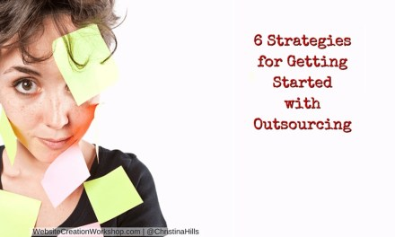 6 Strategies for Getting Started With Outsourcing