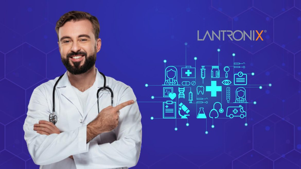 Lantronix's Advanced IoT Technologies Provide Secure, Flexible Device Communications for Healthcare Environments