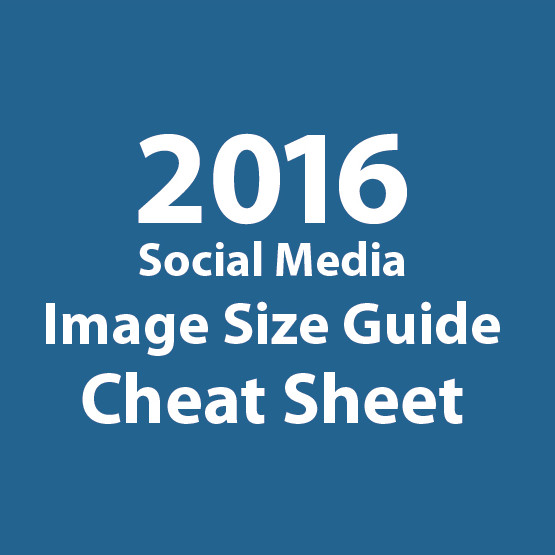 The 2016 Social Media Image Size Cheat Sheet Is Here!