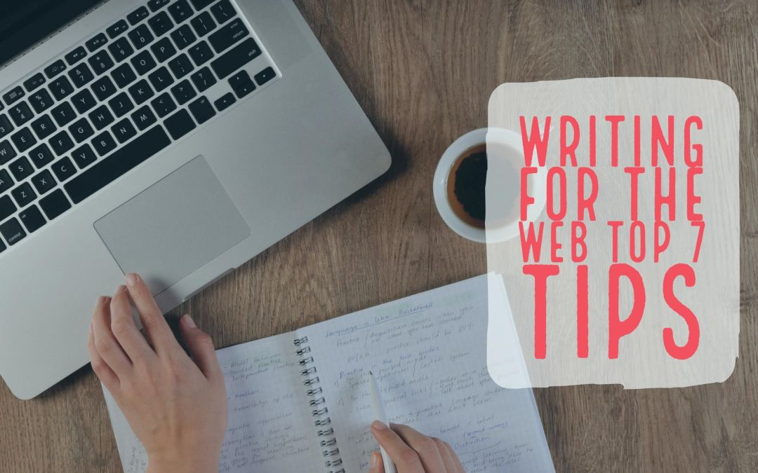 Writing For The Web Top 7 Tips