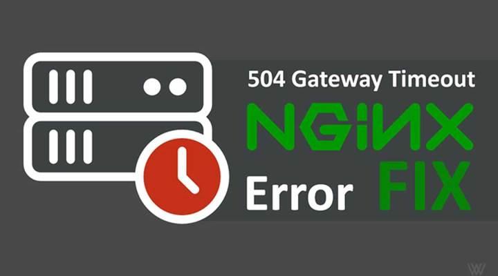 504 Gateway Timeout Nginx Error