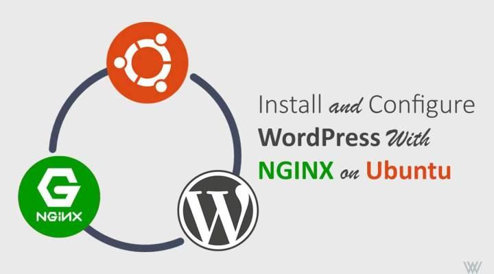 Install WordPress on Ubuntu LEMP Stack