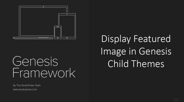 Display Featured Image in Genesis Child Themes