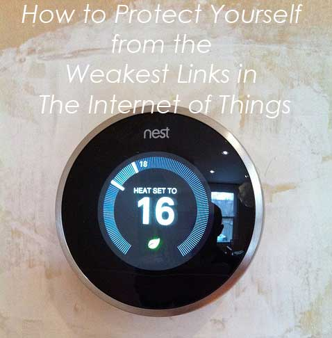 How to Protect Yourself from the Weakest Links in The Internet of Things