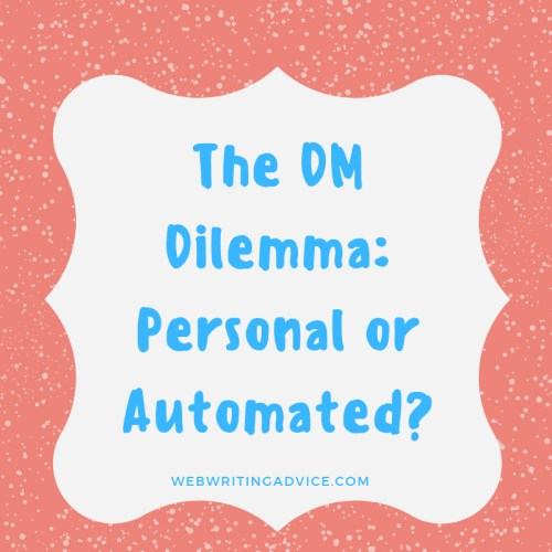 The DM Dilemma: Personal or Automated?