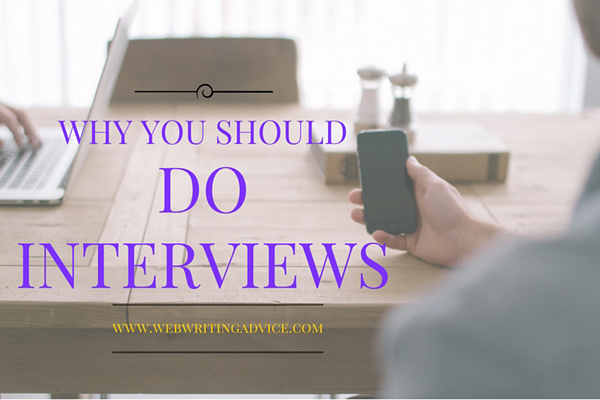 Why You Should Do Interviews