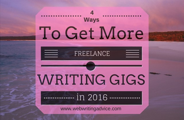 4 Ways to Get More Freelance Writing Gigs in 2016