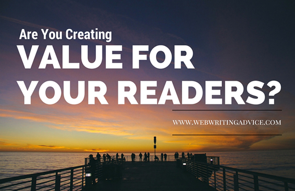 Are You Creating Value for Your Readers?