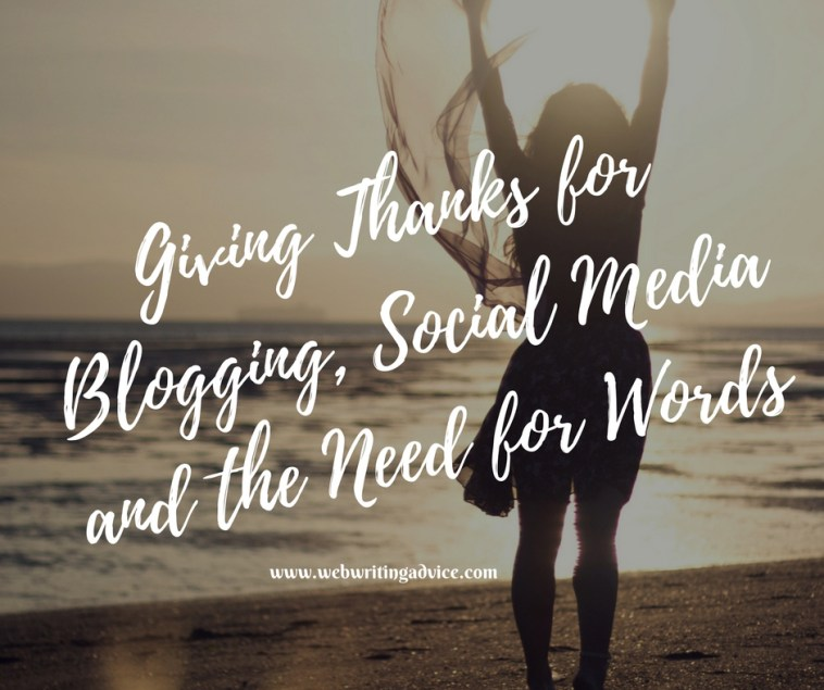 Giving Thanks for Blogging, Social Media and the Need for Words