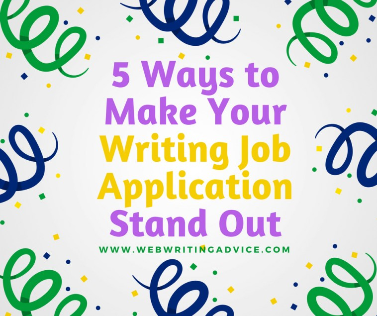 5 Ways to Make Your Writing Job Application Stand Out #webwritingadvice