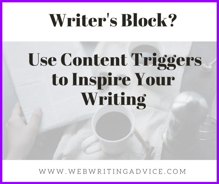 Writer's Block? Use Content Triggers to Inspire Your Writing