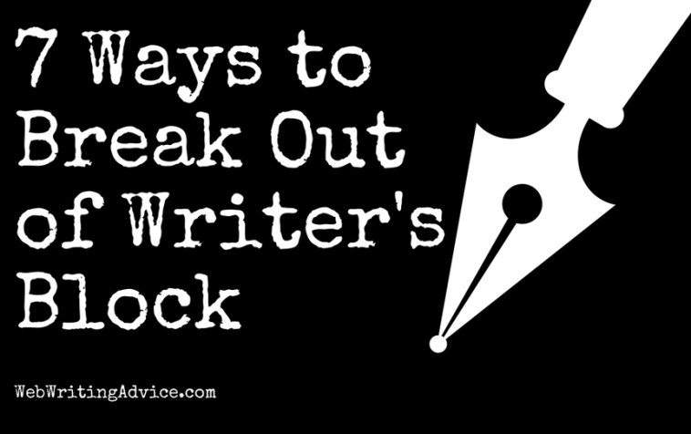 7 Ways to Break Out of Writer's Block