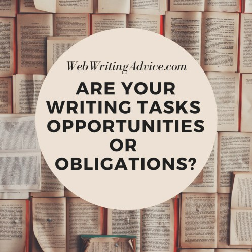 Are Your Writing Tasks Opportunities or Obligations?