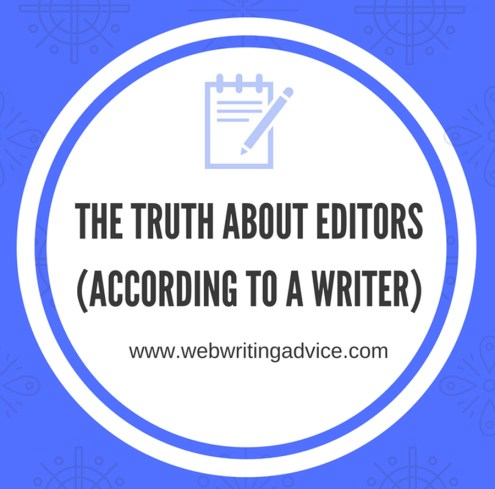 The Truth About Editors (According to a Writer) #WebWritingAdvice