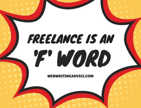 Freelance is an F Word #WebWritingAdvice