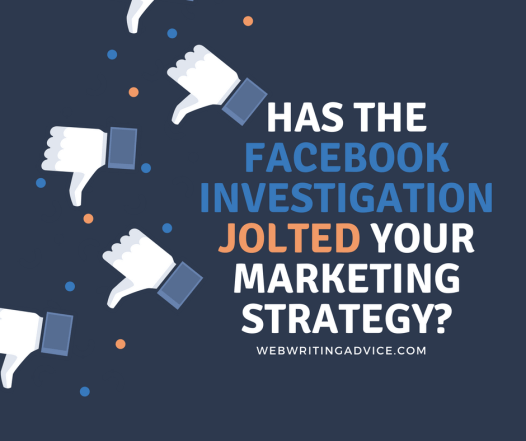Has the Facebook Investigation Jolted Your Marketing Strategy?