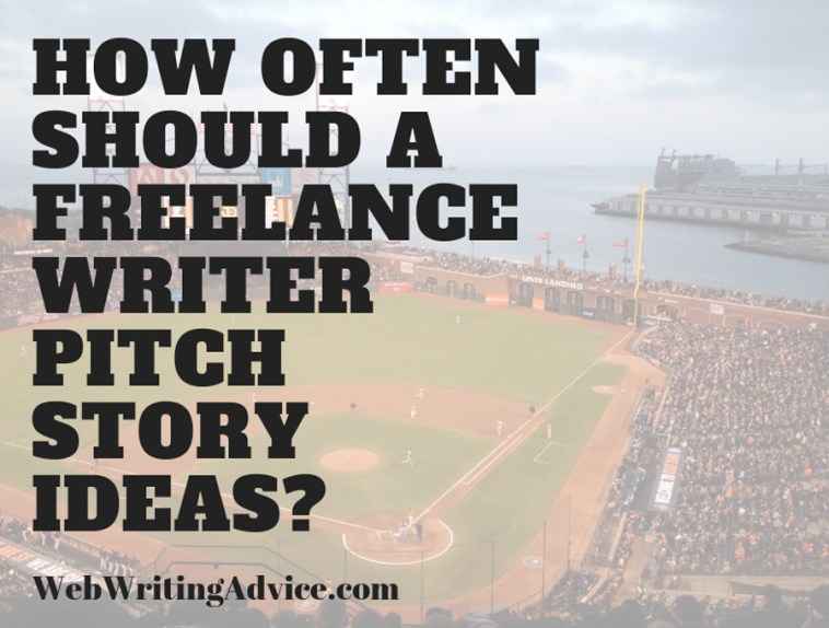 How Often Should a Freelance Writer Pitch Story Ideas?