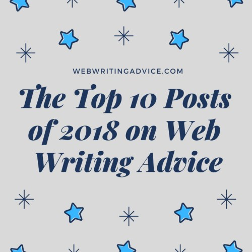 The Top 10 Posts of 2018 on Web Writing Advice
