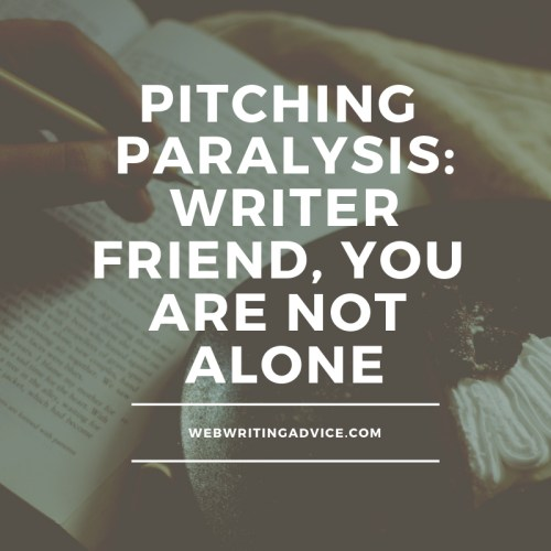 Pitching Paralysis: Writer Friend, You Are Not Alone